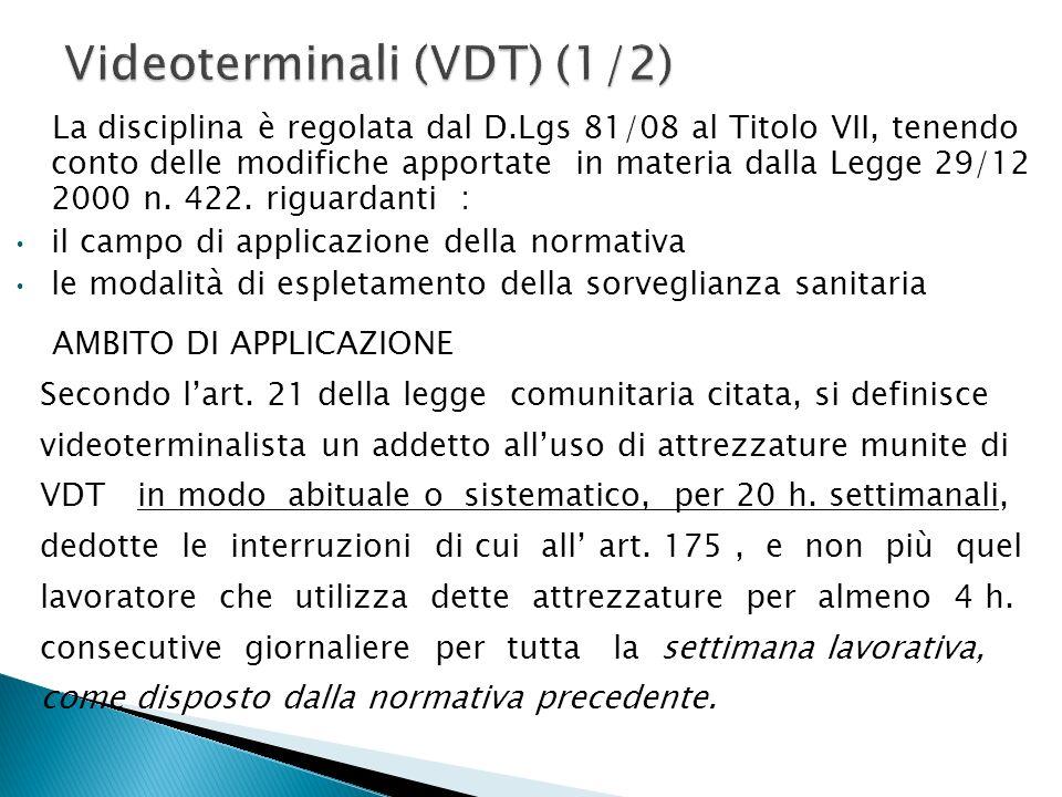 La disciplina è regolata dal D.Lgs 81/08 al Titolo VII, tenendo conto delle modifiche apportate in materia dalla Legge 29/12 2000 n.