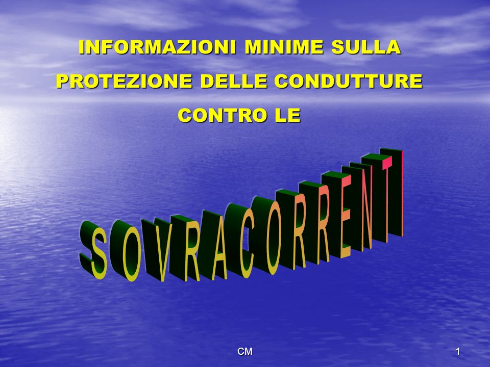 CM1 INFORMAZIONI MINIME SULLA PROTEZIONE DELLE CONDUTTURE CONTRO LE
