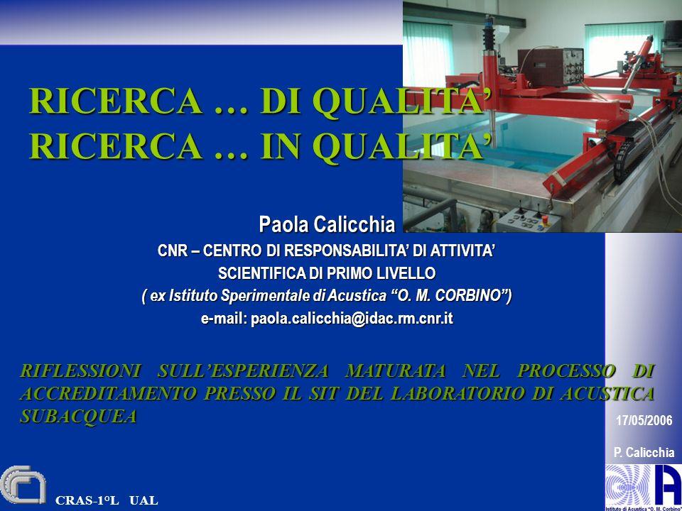 1 17/05/2006 P. Calicchia Paola Calicchia CNR – CENTRO DI RESPONSABILITA DI ATTIVITA SCIENTIFICA DI PRIMO LIVELLO ( ex Istituto Sperimentale di Acusti