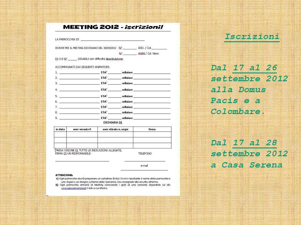 Iscrizioni Dal 17 al 26 settembre 2012 alla Domus Pacis e a Colombare. Dal 17 al 28 settembre 2012 a Casa Serena