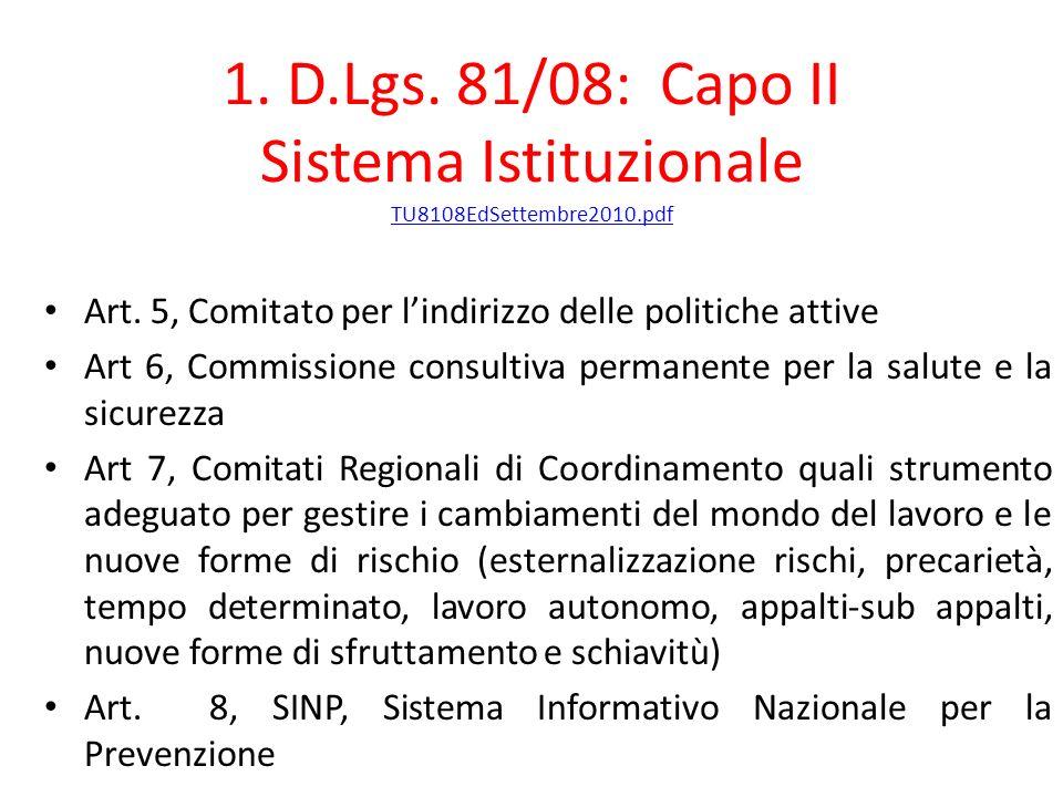 1. D.Lgs. 81/08: Capo II Sistema Istituzionale TU8108EdSettembre2010.pdf TU8108EdSettembre2010.pdf Art. 5, Comitato per lindirizzo delle politiche att