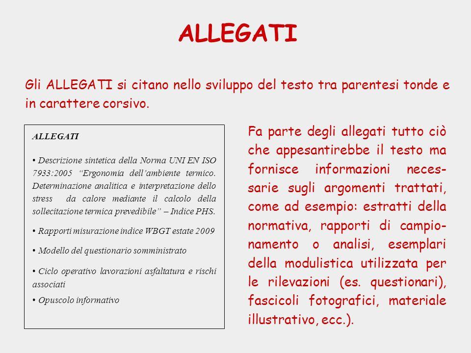 ALLEGATI Gli ALLEGATI si citano nello sviluppo del testo tra parentesi tonde e in carattere corsivo. ALLEGATI Descrizione sintetica della Norma UNI EN