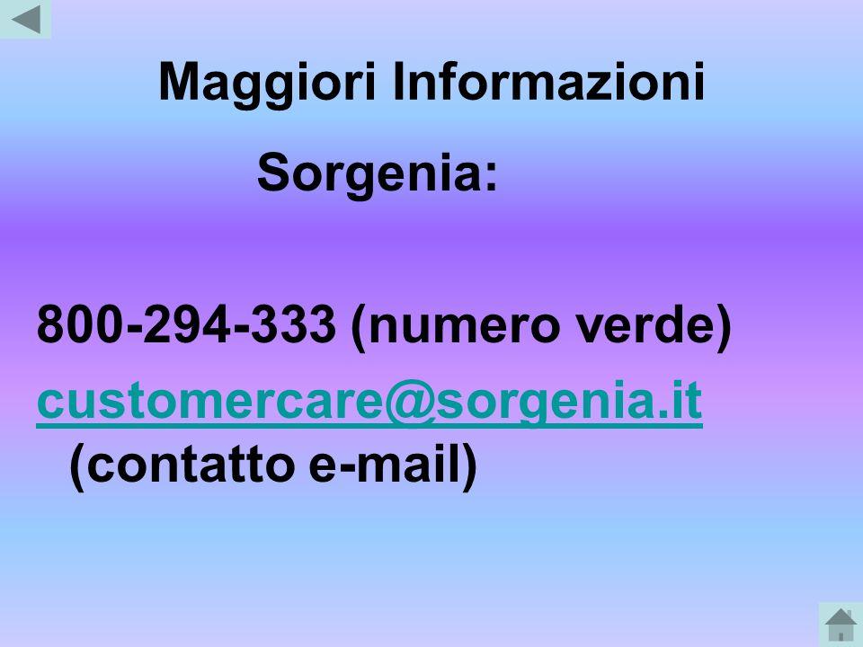 Maggiori Informazioni Sorgenia: 800-294-333 (numero verde) customercare@sorgenia.it customercare@sorgenia.it (contatto e-mail)