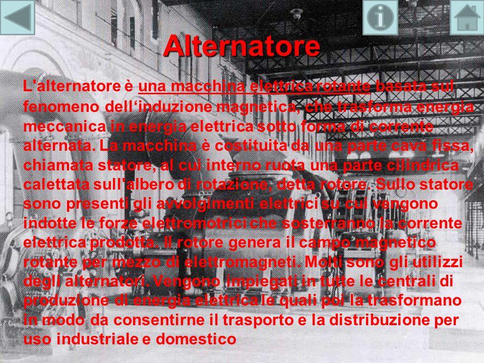 Alternatore L'alternatore è una macchina elettrica rotante basata sul fenomeno dellinduzione magnetica, che trasforma energia meccanica in energia ele