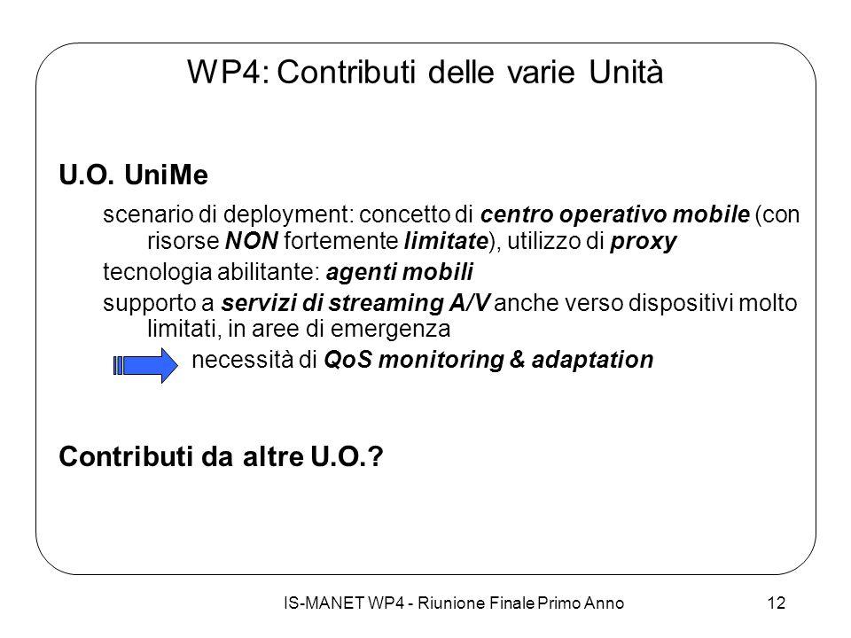 IS-MANET WP4 - Riunione Finale Primo Anno12 WP4: Contributi delle varie Unità U.O. UniMe scenario di deployment: concetto di centro operativo mobile (
