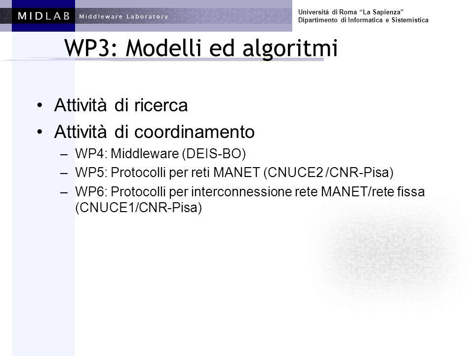 Università di Roma La Sapienza Dipartimento di Informatica e Sistemistica WP3: Modelli ed algoritmi Attività di ricerca Attività di coordinamento –WP4