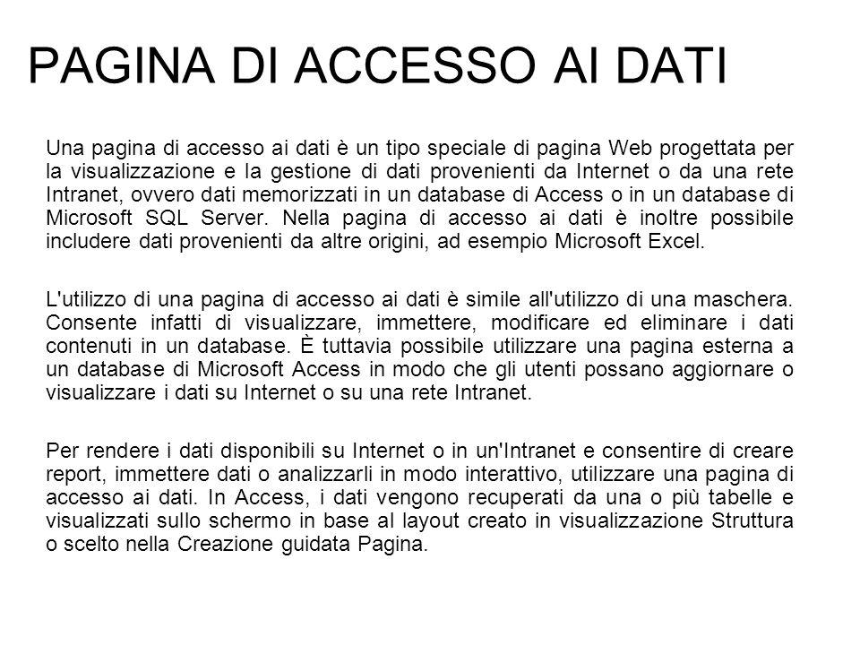 PAGINA DI ACCESSO AI DATI Una pagina di accesso ai dati è un tipo speciale di pagina Web progettata per la visualizzazione e la gestione di dati prove