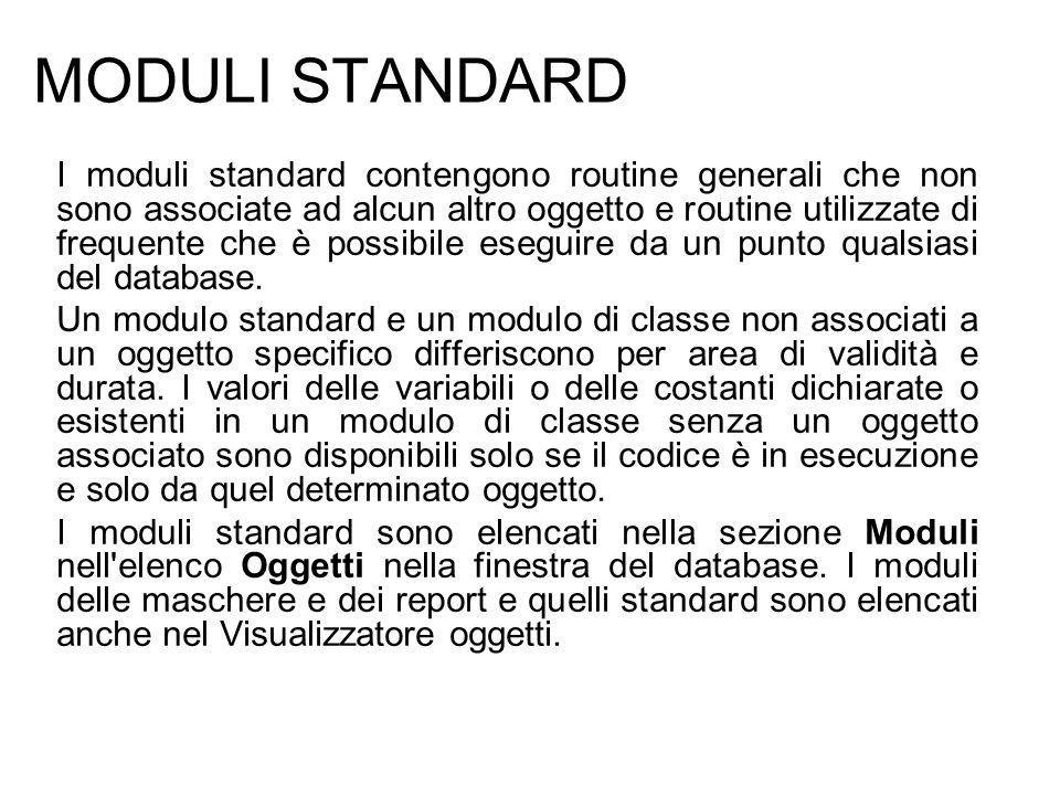 MODULI STANDARD I moduli standard contengono routine generali che non sono associate ad alcun altro oggetto e routine utilizzate di frequente che è po