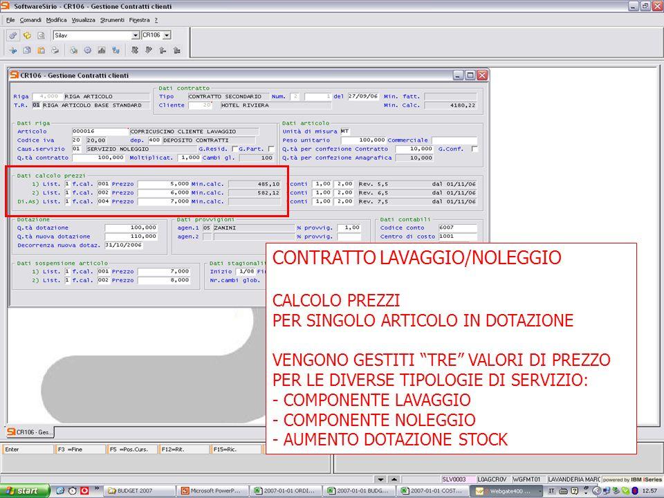 13 febbrario 2007 CONTRATTO LAVAGGIO/NOLEGGIO CALCOLO PREZZI PER SINGOLO ARTICOLO IN DOTAZIONE VENGONO GESTITI TRE VALORI DI PREZZO PER LE DIVERSE TIPOLOGIE DI SERVIZIO: - COMPONENTE LAVAGGIO - COMPONENTE NOLEGGIO - AUMENTO DOTAZIONE STOCK