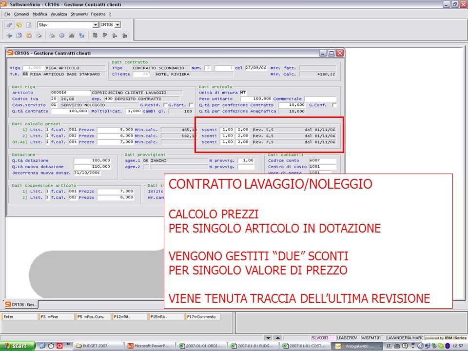 13 febbrario 2007 CONTRATTO LAVAGGIO/NOLEGGIO CALCOLO PREZZI PER SINGOLO ARTICOLO IN DOTAZIONE VENGONO GESTITI DUE SCONTI PER SINGOLO VALORE DI PREZZO VIENE TENUTA TRACCIA DELLULTIMA REVISIONE