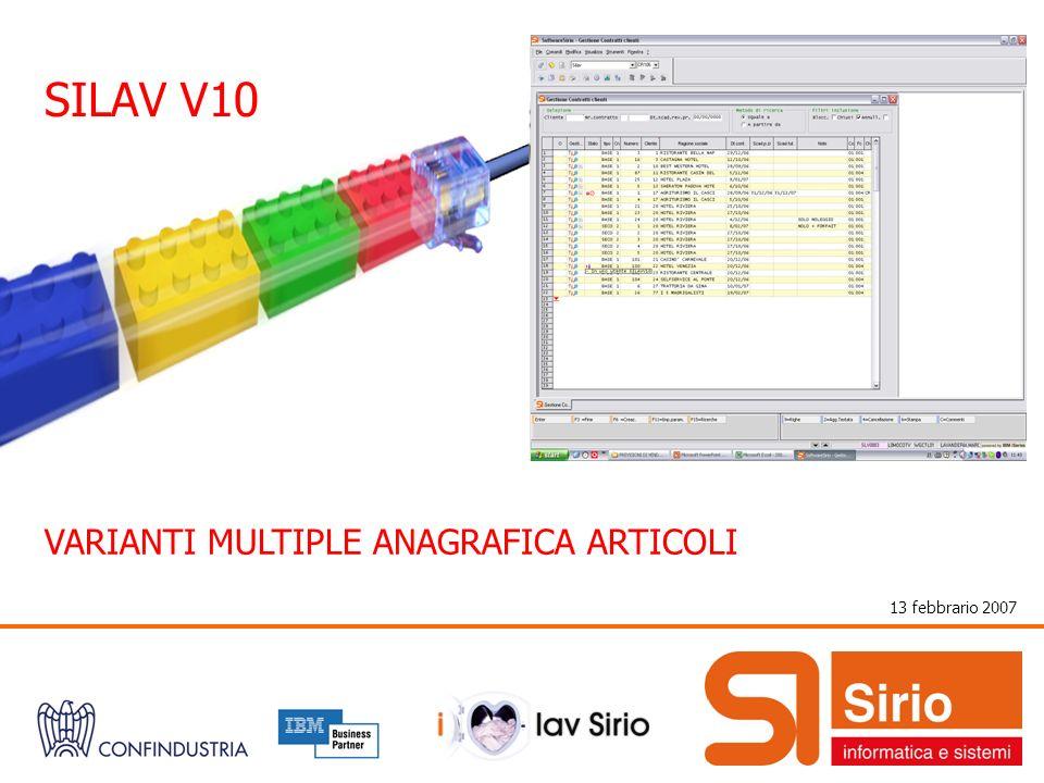 13 febbrario 2007 SILAV V10 VARIANTI MULTIPLE ANAGRAFICA ARTICOLI
