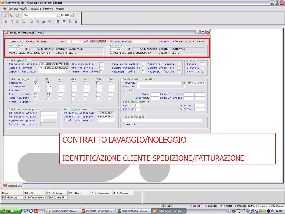 13 febbrario 2007 CONTRATTO LAVAGGIO/NOLEGGIO IDENTIFICAZIONE CLIENTE SPEDIZIONE/FATTURAZIONE