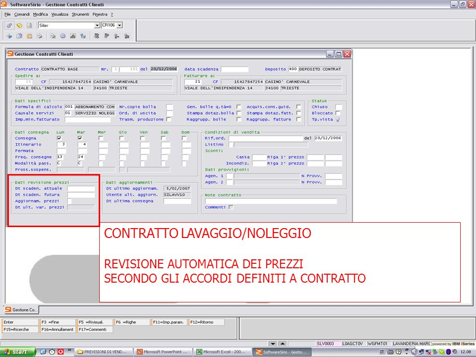 13 febbrario 2007 CONTRATTO LAVAGGIO/NOLEGGIO REVISIONE AUTOMATICA DEI PREZZI SECONDO GLI ACCORDI DEFINITI A CONTRATTO