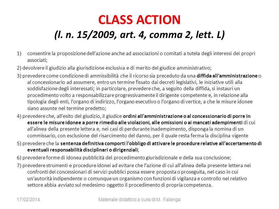 CLASS ACTION (l. n. 15/2009, art. 4, comma 2, lett. L) 1)consentire la proposizione dellazione anche ad associazioni o comitati a tutela degli interes