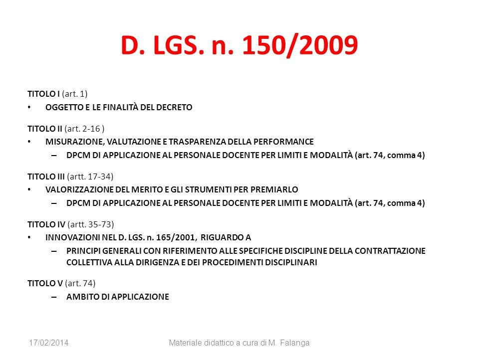 D. LGS. n. 150/2009 TITOLO I (art. 1) OGGETTO E LE FINALITÀ DEL DECRETO TITOLO II (art. 2-16 ) MISURAZIONE, VALUTAZIONE E TRASPARENZA DELLA PERFORMANC
