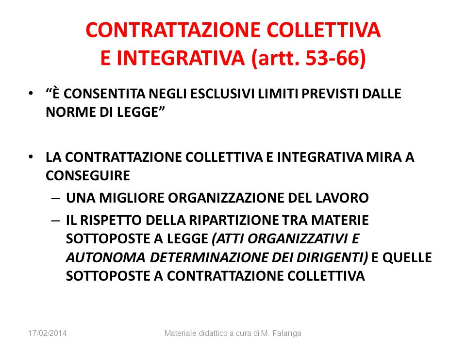 CONTRATTAZIONE COLLETTIVA E INTEGRATIVA (artt. 53-66) È CONSENTITA NEGLI ESCLUSIVI LIMITI PREVISTI DALLE NORME DI LEGGE LA CONTRATTAZIONE COLLETTIVA E