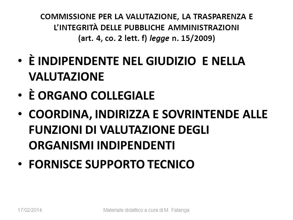 COMMISSIONE PER LA VALUTAZIONE, LA TRASPARENZA E LINTEGRITÀ DELLE PUBBLICHE AMMINISTRAZIONI (art. 4, co. 2 lett. f) legge n. 15/2009) È INDIPENDENTE N