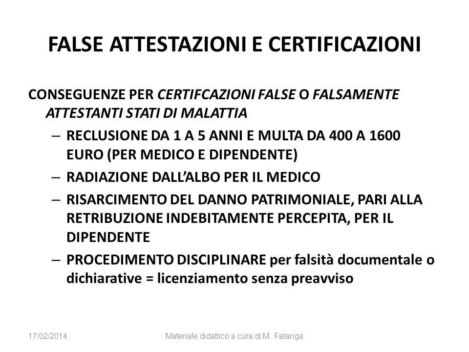 FALSE ATTESTAZIONI E CERTIFICAZIONI CONSEGUENZE PER CERTIFCAZIONI FALSE O FALSAMENTE ATTESTANTI STATI DI MALATTIA – RECLUSIONE DA 1 A 5 ANNI E MULTA D