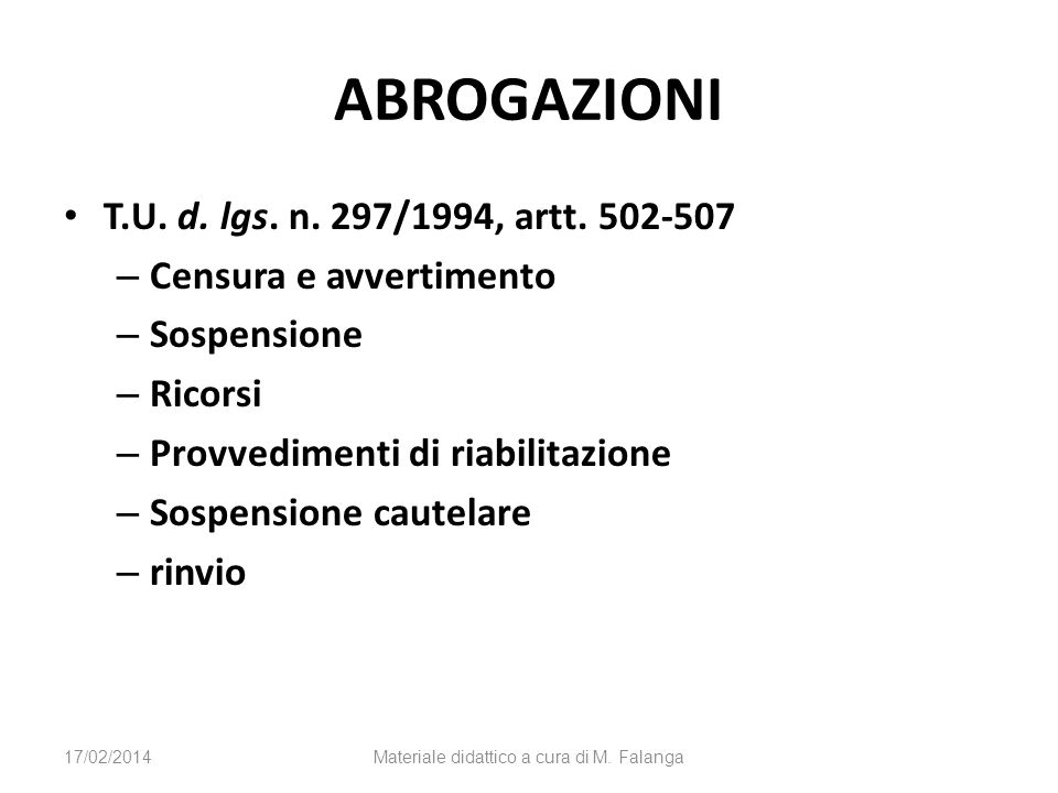 ABROGAZIONI T.U. d. lgs. n. 297/1994, artt. 502-507 – Censura e avvertimento – Sospensione – Ricorsi – Provvedimenti di riabilitazione – Sospensione c