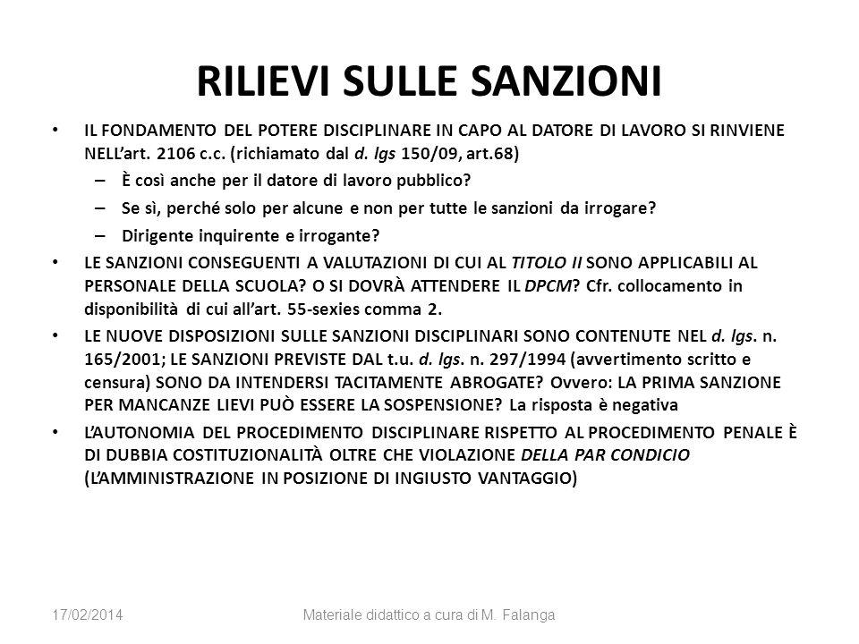 RILIEVI SULLE SANZIONI IL FONDAMENTO DEL POTERE DISCIPLINARE IN CAPO AL DATORE DI LAVORO SI RINVIENE NELLart. 2106 c.c. (richiamato dal d. lgs 150/09,