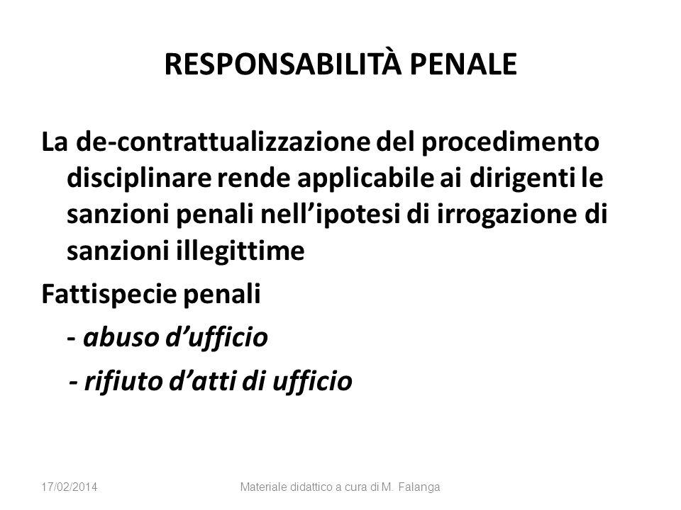 RESPONSABILITÀ PENALE La de-contrattualizzazione del procedimento disciplinare rende applicabile ai dirigenti le sanzioni penali nellipotesi di irroga