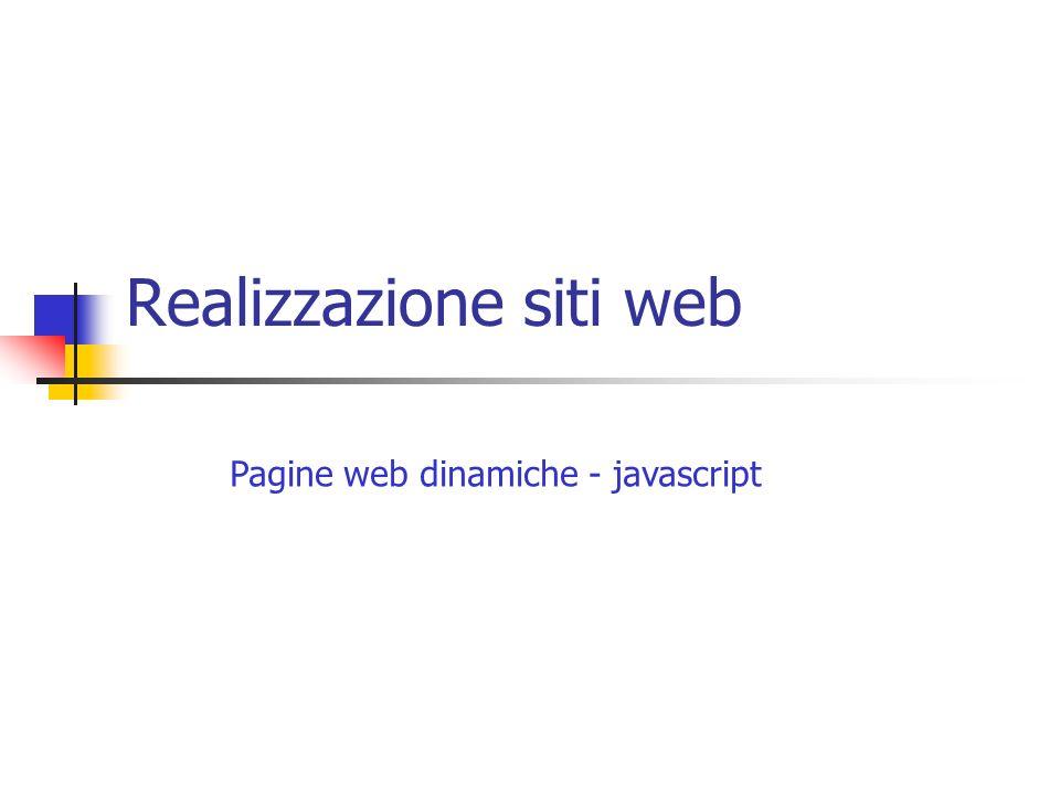 Realizzazione siti web Pagine web dinamiche - javascript