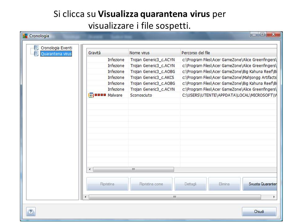 Si clicca su Visualizza quarantena virus per visualizzare i file sospetti.