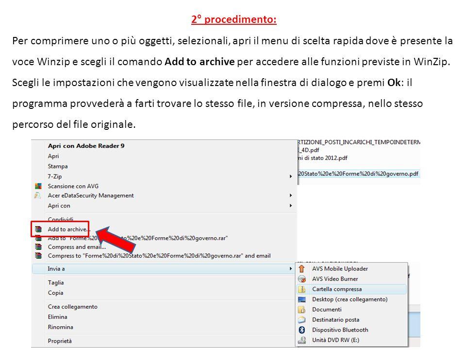 2° procedimento: Per comprimere uno o più oggetti, selezionali, apri il menu di scelta rapida dove è presente la voce Winzip e scegli il comando Add to archive per accedere alle funzioni previste in WinZip.
