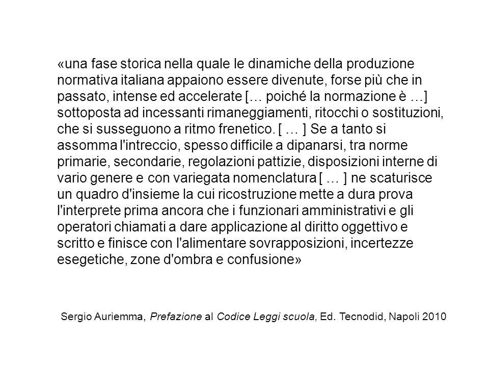 «una fase storica nella quale le dinamiche della produzione normativa italiana appaiono essere divenute, forse più che in passato, intense ed accelera