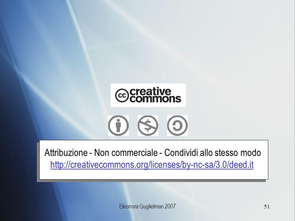 Eleonora Guglielman 200751 Attribuzione - Non commerciale - Condividi allo stesso modo http://creativecommons.org/licenses/by-nc-sa/3.0/deed.it