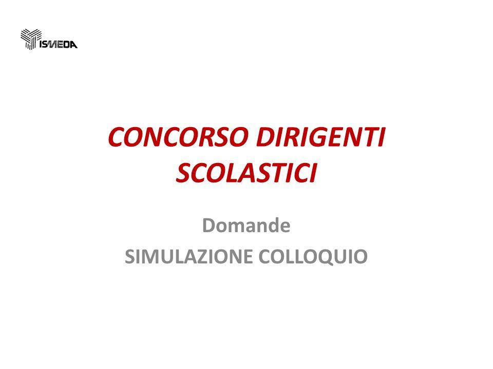 CONCORSO DIRIGENTI SCOLASTICI Domande SIMULAZIONE COLLOQUIO