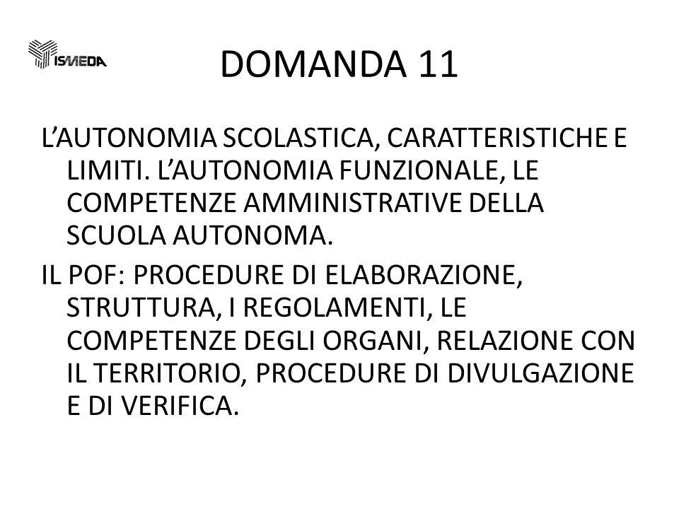 DOMANDA 11 LAUTONOMIA SCOLASTICA, CARATTERISTICHE E LIMITI.