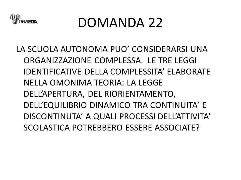 DOMANDA 22 LA SCUOLA AUTONOMA PUO CONSIDERARSI UNA ORGANIZZAZIONE COMPLESSA.