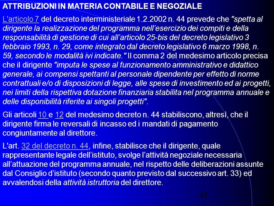 43 ATTRIBUZIONI IN MATERIA CONTABILE E NEGOZIALE L articolo 7L articolo 7 del decreto interministeriale 1.2.2002 n.