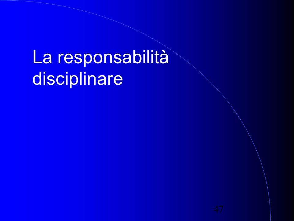 47 La responsabilità disciplinare