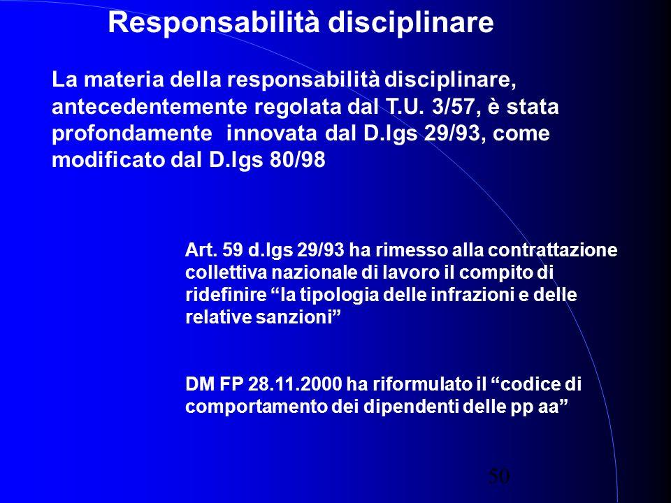 50 La materia della responsabilità disciplinare, antecedentemente regolata dal T.U.