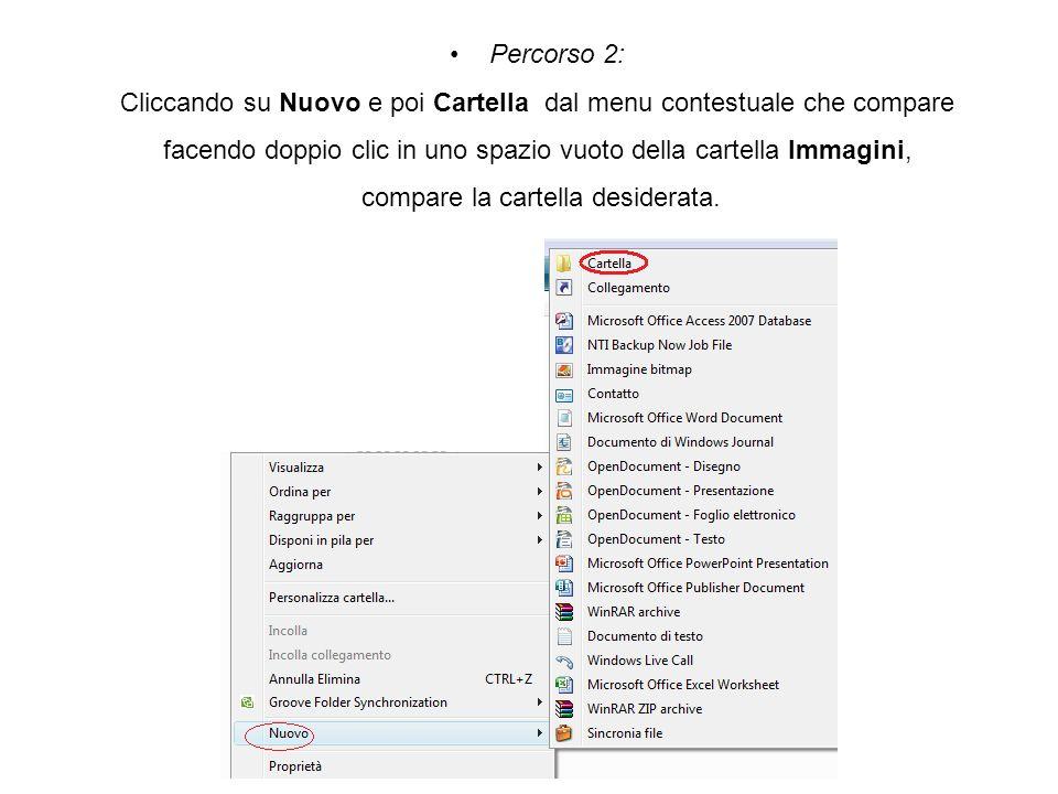 Percorso 2: Cliccando su Nuovo e poi Cartella dal menu contestuale che compare facendo doppio clic in uno spazio vuoto della cartella Immagini, compar