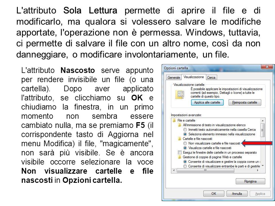 L'attributo Sola Lettura permette di aprire il file e di modificarlo, ma qualora si volessero salvare le modifiche apportate, l'operazione non è perme