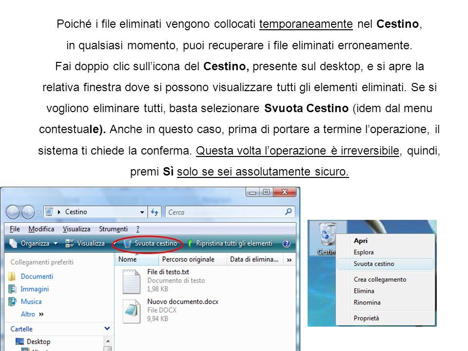 Poiché i file eliminati vengono collocati temporaneamente nel Cestino, in qualsiasi momento, puoi recuperare i file eliminati erroneamente. Fai doppio