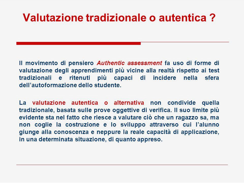 Valutazione tradizionale o autentica ? Il movimento di pensiero Authentic assessment fa uso di forme di valutazione degli apprendimenti più vicine all