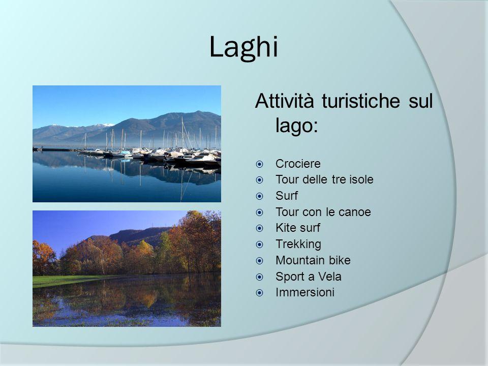 Laghi Attività turistiche sul lago: Crociere Tour delle tre isole Surf Tour con le canoe Kite surf Trekking Mountain bike Sport a Vela Immersioni