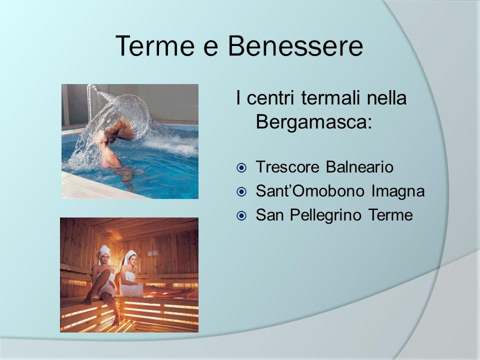 Terme e Benessere I centri termali nella Bergamasca: Trescore Balneario SantOmobono Imagna San Pellegrino Terme