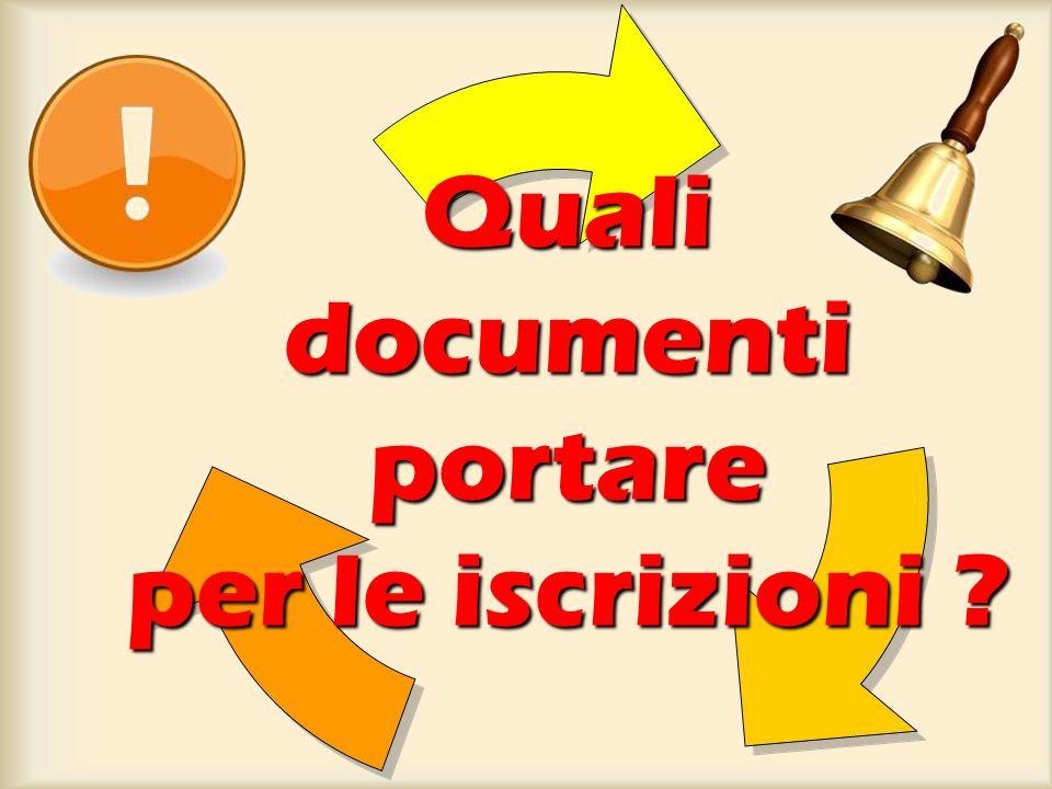 Quali documenti portare per le iscrizioni ?