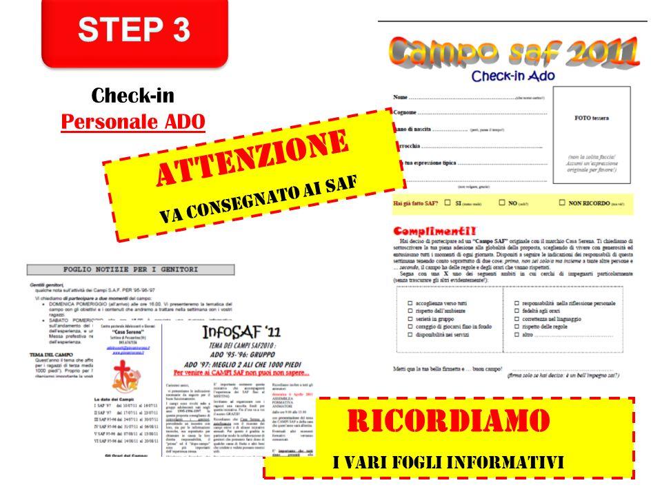 Check-in Personale ADO RICORDIAMO I VARI FOGLI INFORMATIVI ATTENZIONE Va consegnato ai saf