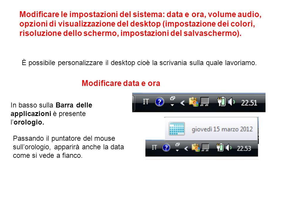 Modificare le impostazioni del sistema: data e ora, volume audio, opzioni di visualizzazione del desktop (impostazione dei colori, risoluzione dello s