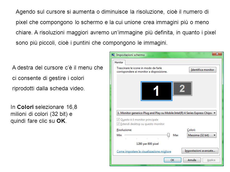 Agendo sul cursore si aumenta o diminuisce la risoluzione, cioè il numero di pixel che compongono lo schermo e la cui unione crea immagini più o meno