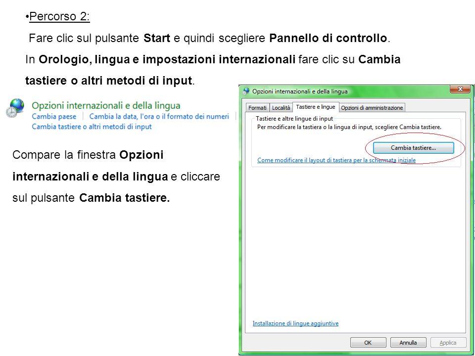 Percorso 2: Fare clic sul pulsante Start e quindi scegliere Pannello di controllo. In Orologio, lingua e impostazioni internazionali fare clic su Camb