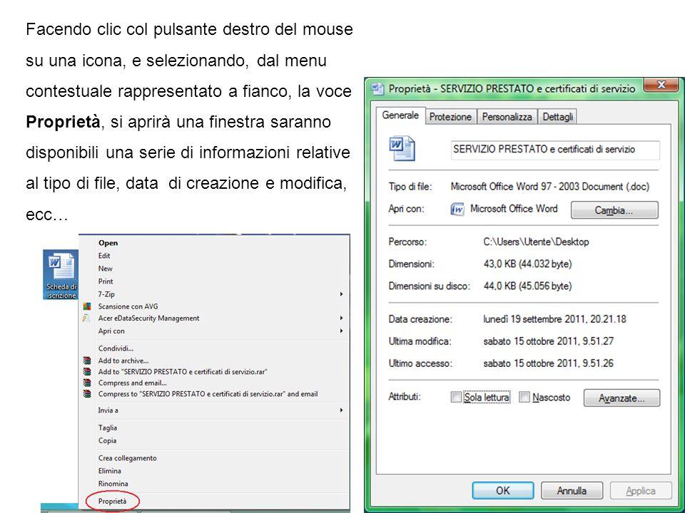 Facendo clic col pulsante destro del mouse su una icona, e selezionando, dal menu contestuale rappresentato a fianco, la voce Proprietà, si aprirà una