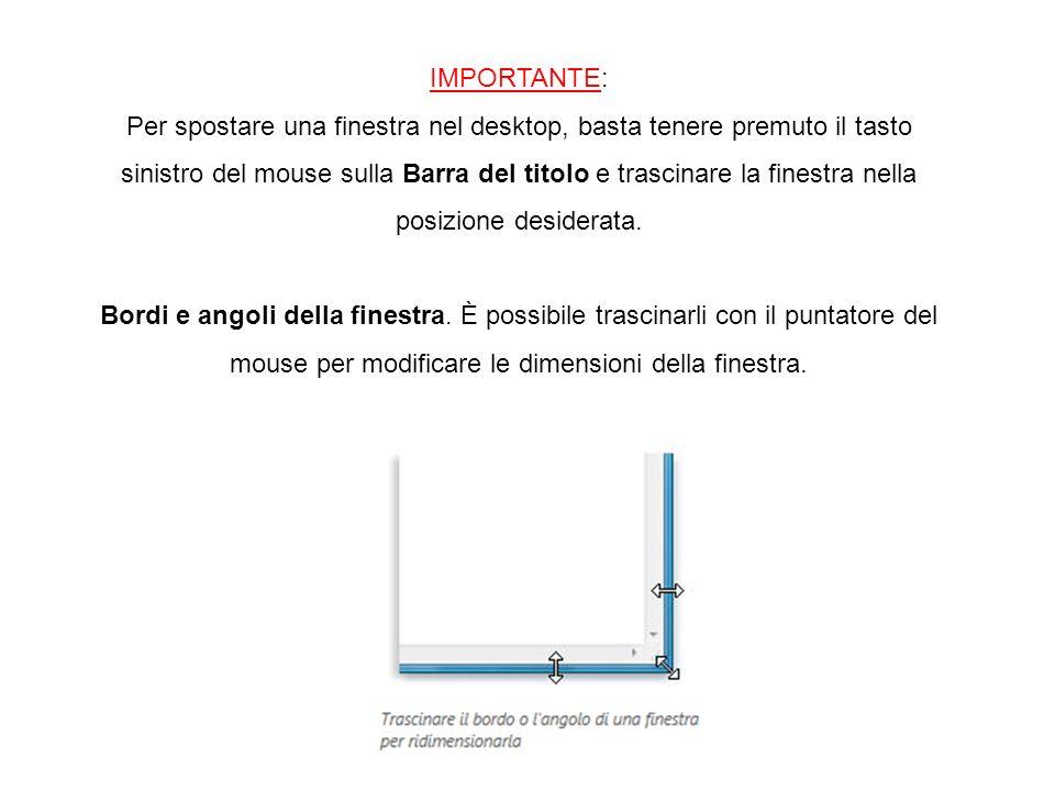 IMPORTANTE: Per spostare una finestra nel desktop, basta tenere premuto il tasto sinistro del mouse sulla Barra del titolo e trascinare la finestra ne