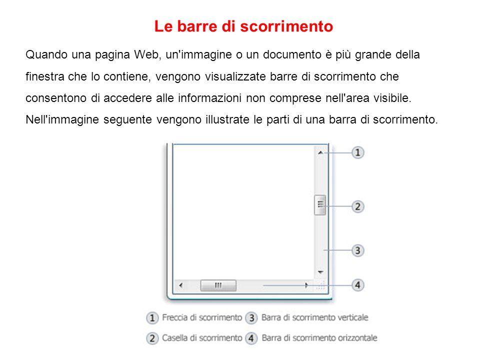 Le barre di scorrimento Quando una pagina Web, un'immagine o un documento è più grande della finestra che lo contiene, vengono visualizzate barre di s